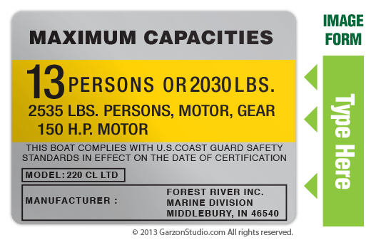 Boat capacity plate decal for Boat 4X3 Type E MAXIMUM CAPACITIES PLATE DECAL VERSION FOREST RIVER INC. MARINE DICVISION MIDDLEBURY, IN 46540 220 CL LTD, 295 CR TT, BERKSHIRE, 223 SLX BAJA BOATS BUCYRUS OHIO 44820 208
